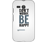 Don't Worry Design Hard Case for Motorola MOTO G