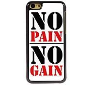 No Pain No Gain Design Aluminum Case for iPhone 5C