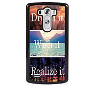 Dream it and Wish it/ Realize it Design Metal Hard Case for LG L90/ G3/ G4