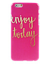 Enjoy Today Design Hard Case for iPhone 6